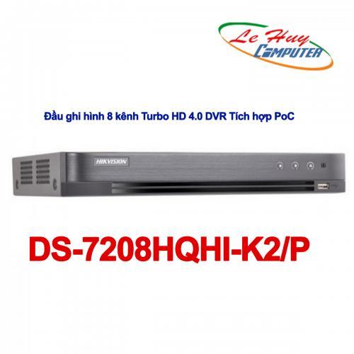 Đầu ghi Camera HikVision 8 kênh Turbo HD 4.0 DVR Tích hợp PoC - DS-7208HQHI-K2/P