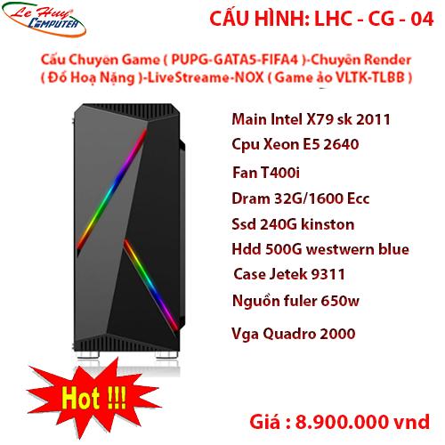 Máy Tính Bộ ĐỒ HỌA LHC-CG-04,Main Intel X79 sk 2011 v1 v2,Cpu Xeon E5 2640,Dram 32G/1600 Ecc,Ssd 240G kinston,Hdd 500G westwern blue,Case Jetek 9311,Nguồn fuler 650w công xuất thật,Vga Quadro 2000,Fan T400i